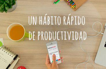 Um rápido hábito de produtividade deve ter