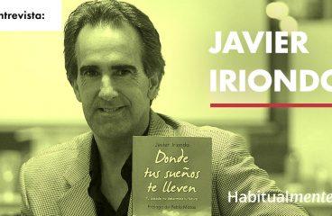 Javier Iriondo: Como tirar proveito de seu passado para melhorar hoje