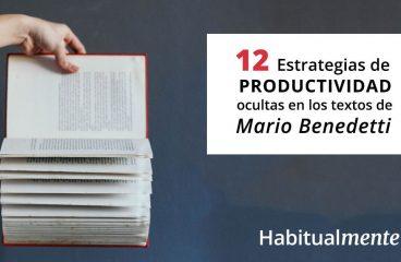 12 estratégias de produtividade escondidas nas frases de Mario Benedetti – Habitualmente