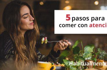 Os 5 passos para conseguir comer com mais atenção e saborear cada mordida