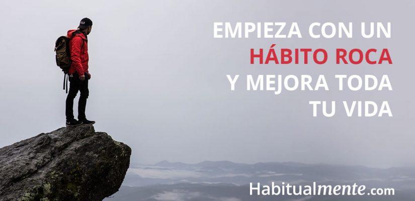 Descubre cual es tu hábito roca y mejora tu vida facilmente