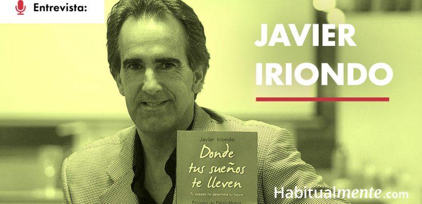 Javier Iriondo: Cómo sacarle provecho a tu pasado para mejorar hoy