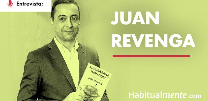 Juan Revenga: La mentira de las dietas milagro y cómo sí adelgazar