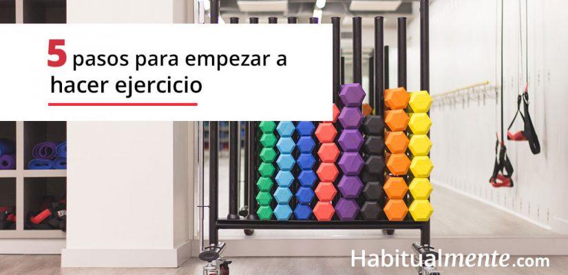 Los 5 pasos para empezar a hacer ejercicio y tener el hábito