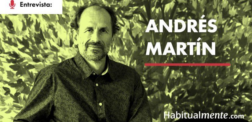 Andrés Martín: Cómo estar más presente y vivir plenamente con la práctica del mindfulness   Habitualmente