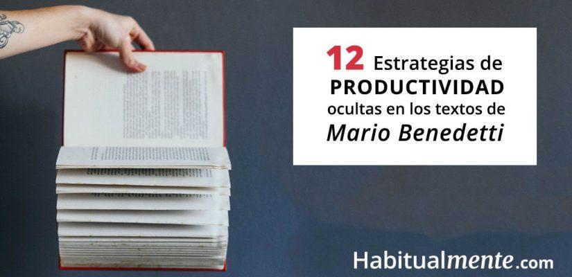 12 estrategias de productividad ocultas en las frases de Mario Benedetti   Habitualmente